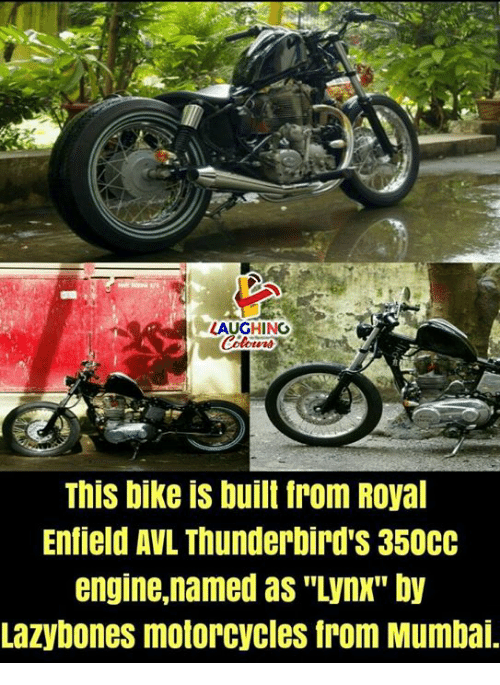 """Biking: LAUGHING  This bike is built from Royal  Enfield AVL Thunderbird'S 350CC  engine.named as """"ynx"""" by  Lazybones motorcycles from Mumba"""