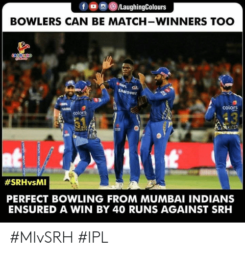 Winners: LaughingColours  BOWLERS CAN BE MATCH-WINNERS TOO  SAMSUNG  colors  colors  #SRHvsMI  PERFECT BOWLING FROM MUMBAI INDIANS  ENSURED A WIN BY 40 RUNS AGAINST SRH #MIvSRH #IPL