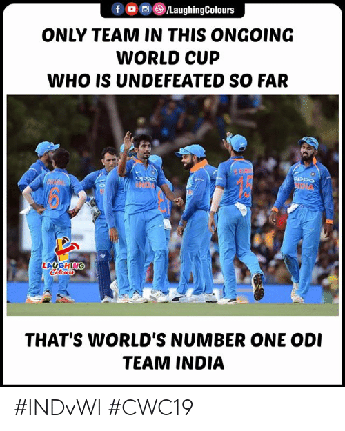 odi: LaughingColours  fD  ONLY TEAM IN THIS ONGOING  WORLD CUP  WHO IS UNDEFEATED SO FAR  BKMAY  oPpo  UND  LAUGHING  Cileurs  THAT'S WORLD'S NUMBER ONE ODI  TEAM INDIA #INDvWI #CWC19