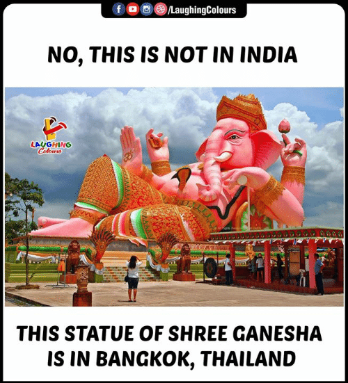 Thailand: LaughingColours  NO, THIS IS NOT IN INDIA  LAUGHING  Colours  THIS STATUE OF SHREE GANESHA  IS IN BANGKOK, THAILAND