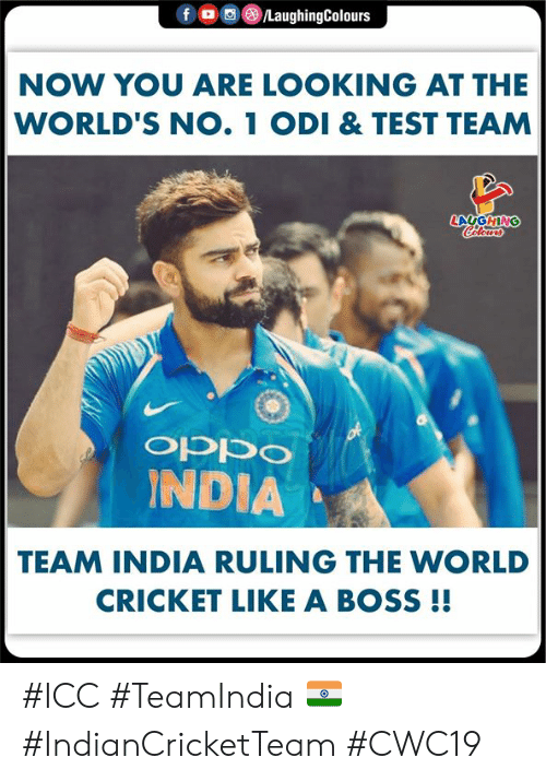 odi: /LaughingColours  NOW YOU ARE LOOKING AT THE  WORLD'S NO. 1 ODI & TEST TEAM  LAUGHING  Celeurs  of  INDIA  oddo  TEAM INDIA RULING THE WORLD  CRICKET LIKE A BOSS !! #ICC #TeamIndia 🇮🇳 #IndianCricketTeam #CWC19