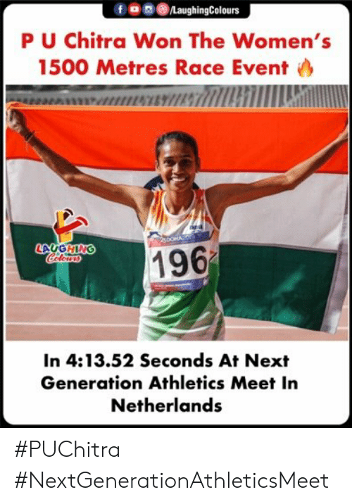 Athletics: /LaughingColours  PU Chitra Won The Women's  1500 Metres Race Event  196  Coleus  ONLOT  In 4:13.52 Seconds At Next  Generation Athletics Meet In  Netherlands #PUChitra #NextGenerationAthleticsMeet