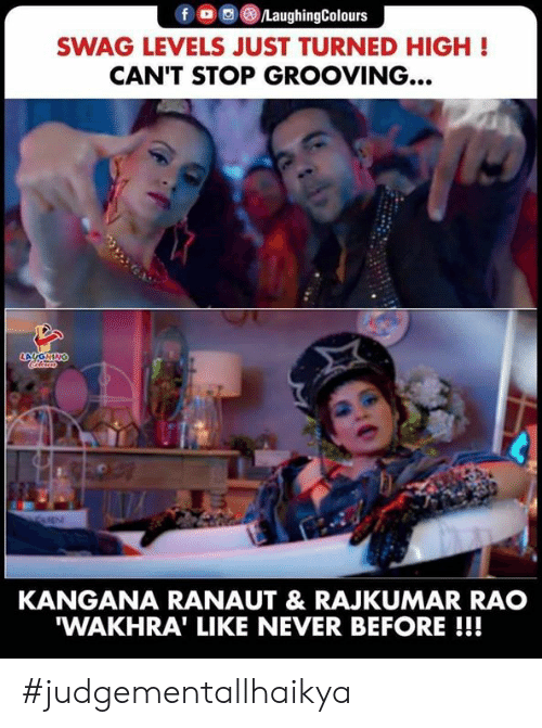 rao: LaughingColours  SWAG LEVELS JUST TURNED HIGH!  CAN'T STOP GROOVING...  LAUGHING  KANGANA RANAUT & RAJKUMAR RAO  'WAKHRA' LIKE NEVER BEFORE !!! #judgementallhaikya