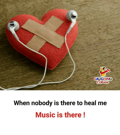 Music, Indianpeoplefacebook, and Nobody: LAUGHINO  When nobody is there to heal me  Music is there!