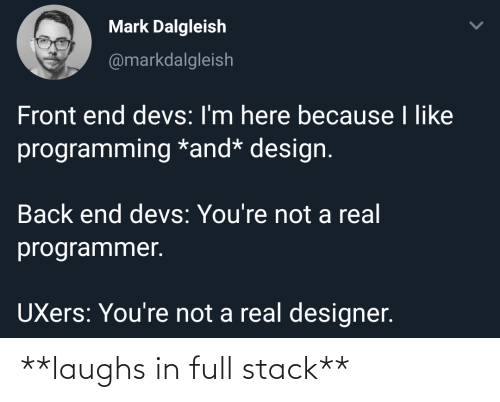 stack: **laughs in full stack**