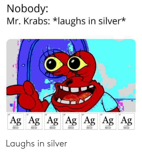Silver: Laughs in silver