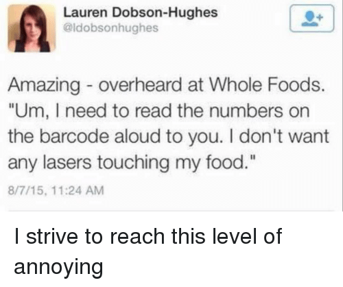 Overheard At Whole Foods
