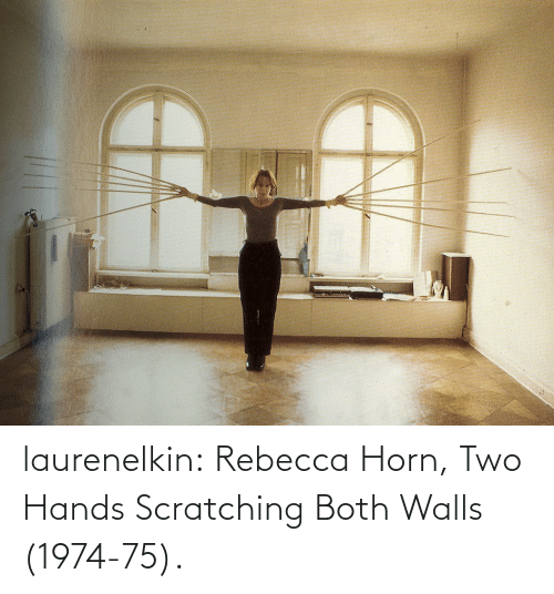walls: laurenelkin: Rebecca Horn, Two Hands Scratching Both Walls (1974-75).