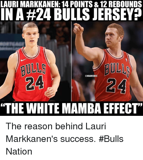 "Nba, Bulls, and White: LAURI MARKKANEN: 14 POINTS &12 REBOUNDS  IN A #24 BULLS JERSEY?  ULLS  24  BULL  24  @NBAMEMES  ""THE WHITE MAMBA EFFECT  95 The reason behind Lauri Markkanen's success.  #Bulls Nation"