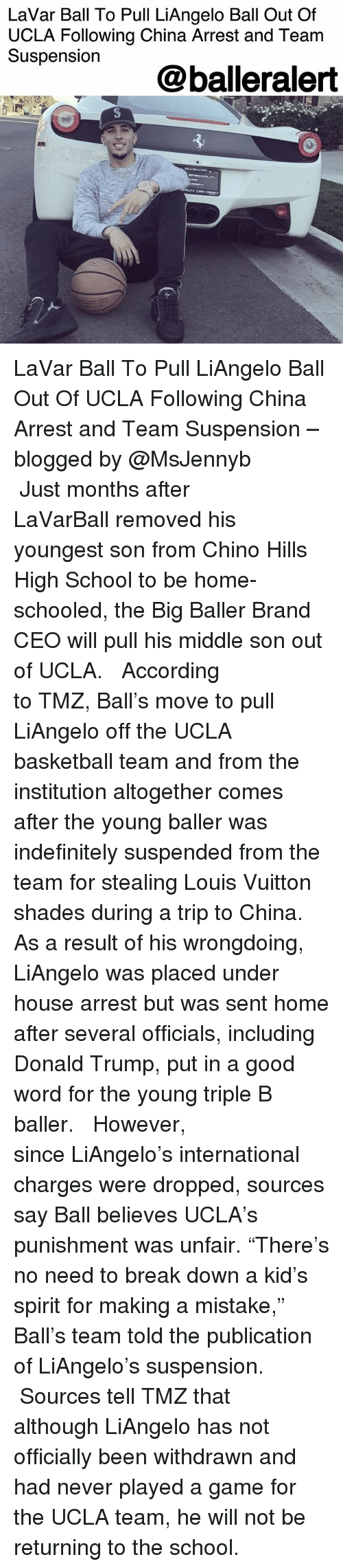 "schooled: LaVar Ball To Pull LiAngelo Ball Out Of  UCLA Following China Arrest and Team  Suspension  @balleralert LaVar Ball To Pull LiAngelo Ball Out Of UCLA Following China Arrest and Team Suspension – blogged by @MsJennyb ⠀⠀⠀⠀⠀⠀⠀ ⠀⠀⠀⠀⠀⠀⠀ Just months after LaVarBall removed his youngest son from Chino Hills High School to be home-schooled, the Big Baller Brand CEO will pull his middle son out of UCLA. ⠀⠀⠀⠀⠀⠀⠀ ⠀⠀⠀⠀⠀⠀⠀ According to TMZ, Ball's move to pull LiAngelo off the UCLA basketball team and from the institution altogether comes after the young baller was indefinitely suspended from the team for stealing Louis Vuitton shades during a trip to China. As a result of his wrongdoing, LiAngelo was placed under house arrest but was sent home after several officials, including Donald Trump, put in a good word for the young triple B baller. ⠀⠀⠀⠀⠀⠀⠀ ⠀⠀⠀⠀⠀⠀⠀ However, since LiAngelo's international charges were dropped, sources say Ball believes UCLA's punishment was unfair. ""There's no need to break down a kid's spirit for making a mistake,"" Ball's team told the publication of LiAngelo's suspension. ⠀⠀⠀⠀⠀⠀⠀ ⠀⠀⠀⠀⠀⠀⠀ Sources tell TMZ that although LiAngelo has not officially been withdrawn and had never played a game for the UCLA team, he will not be returning to the school."