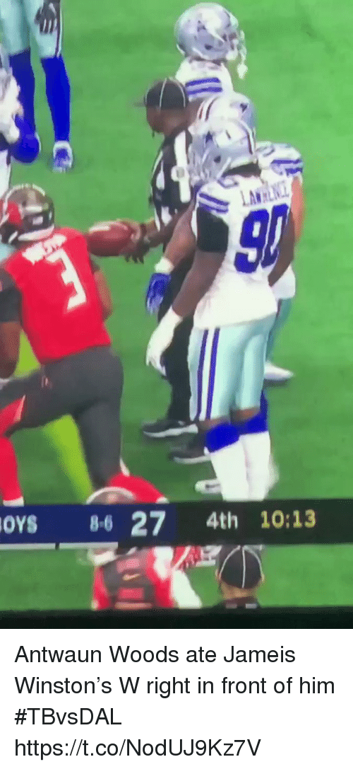 jameis: LAW  oYs 86 27 4th 10:13 Antwaun Woods ate Jameis Winston's W right in front of him #TBvsDAL  https://t.co/NodUJ9Kz7V