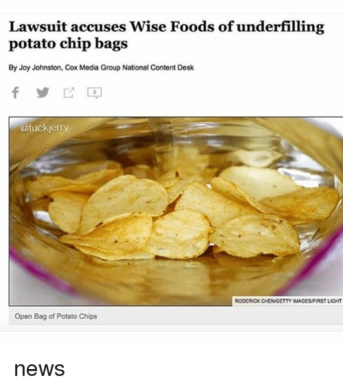 News, Tumblr, and Desk: Lawsuit accuses Wise Foods of underfilling  potato chip bags  By Joy Johnston, Cox Media Group National Content Desk  ofuckierry  RODERICK CHENGETTY IMAGESFIRST LIGHT  Open Bag of Potato Chips news