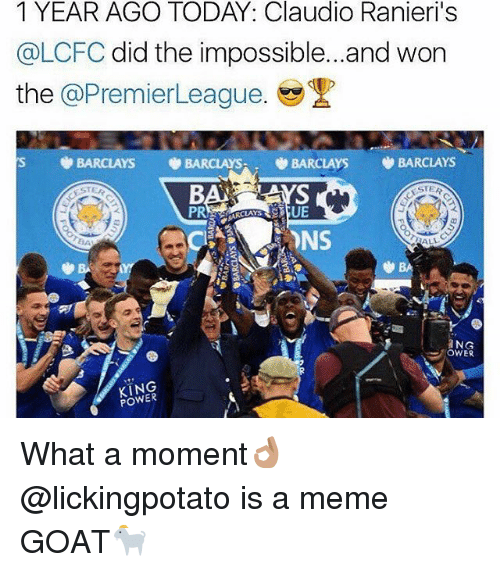 Lcfc: @LCFC did the impossible...and won  the  @Premier League.  S BARCLAYS  BARCLAYS  BARCLAYS  BARCLAYS  NS  NG  OWER  POWER What a moment👌🏽 @lickingpotato is a meme GOAT🐐