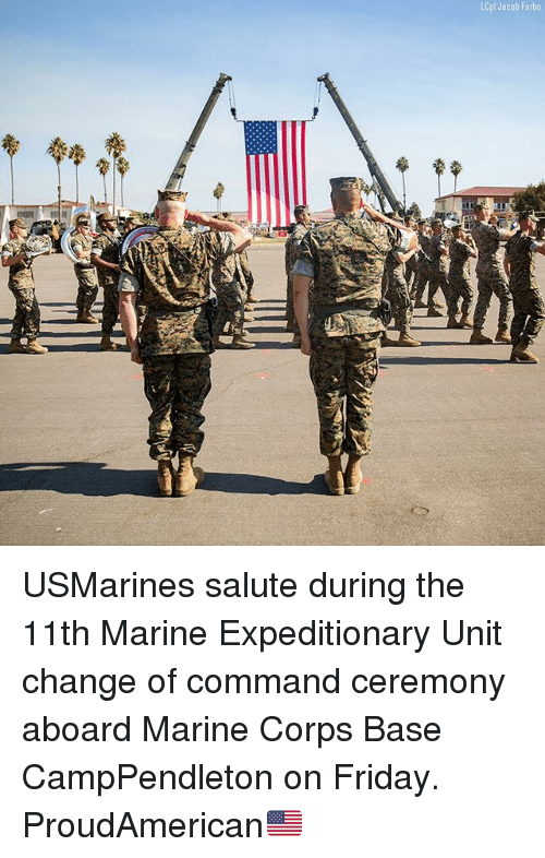 Friday, Memes, and Change: LCpl Jacob Farbo USMarines salute during the 11th Marine Expeditionary Unit change of command ceremony aboard Marine Corps Base CampPendleton on Friday. ProudAmerican🇺🇸