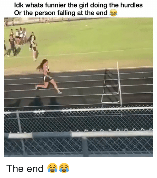 Funny, Girl, and Person: ldk whats funnier the girl doing the hurdles  Or the person falling at the end e The end 😂😂