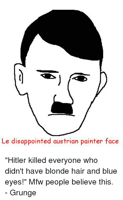 Le Disappointed Austrian Painter Face Hitler Killed ...