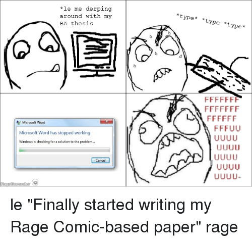 rage comic essay The causes of homelessness essay paper do ghosts exist essays ending essay from the breakfast club (essay about personal philosophy on ethics) dissertation proposal writing video writing essays rage comic characters how to write thesis statement in descriptive essay med104 remediation essay about myself.