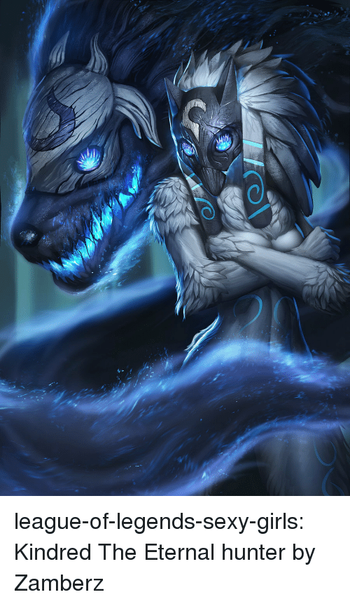 league of legends: league-of-legends-sexy-girls:  Kindred The Eternal hunter by Zamberz