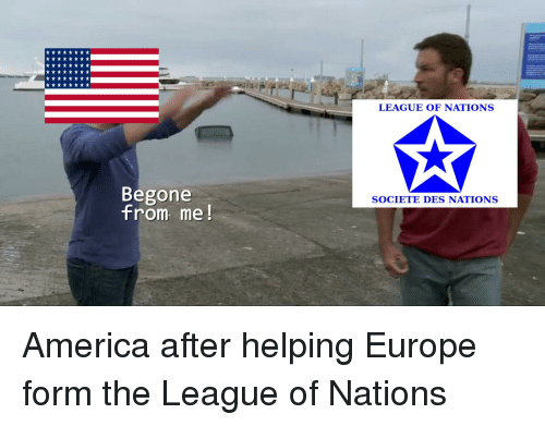America, Europe, and History: LEAGUE OF NATIONS  Begone  Trom me  SOCIETE DES NATIONS
