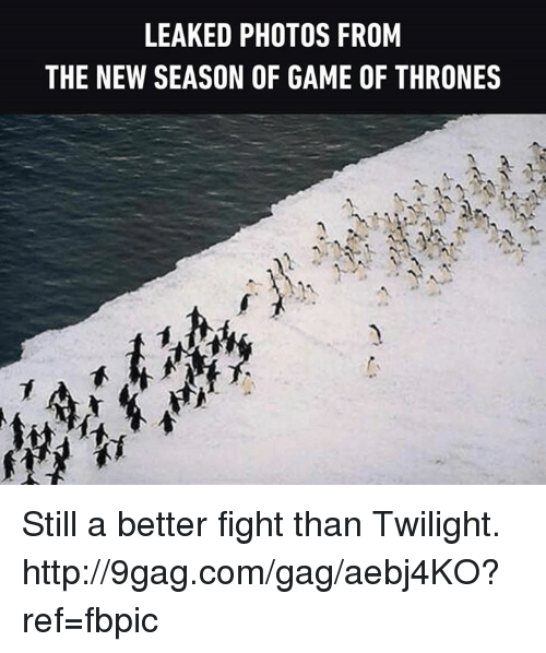 twilights: LEAKED PHOTOS FROM  THE NEW SEASON OF GAME OF THRONES Still a better fight than Twilight. http://9gag.com/gag/aebj4KO?ref=fbpic