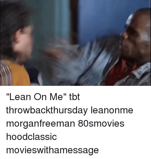 """lean on me: """"Lean On Me"""" tbt throwbackthursday leanonme morganfreeman 80smovies hoodclassic movieswithamessage"""