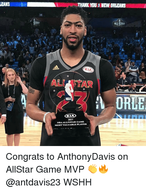 congration: LEANS  STAR  THANK MOU NEW ORLEANS  ALLSTAR  KIA  ALNAR STAR  ORLE  NBA  2017  NBA ALLA STAR GAME  MOST VALUABLE PLAYER Congrats to AnthonyDavis on AllStar Game MVP 👏🔥 @antdavis23 WSHH