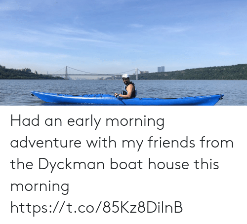 An Early: Lear Had an early morning adventure with my friends from the Dyckman boat house this morning https://t.co/85Kz8DilnB