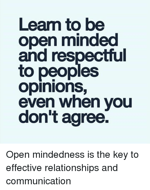 how to be more open minded when dating Openminded dating site for people looking for open relationships, because monogamy isn't of online dating to world of open and as more and more.