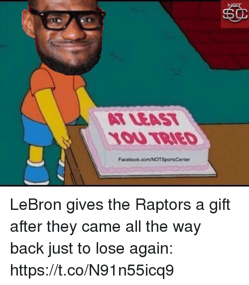 Facebook, Sports, and facebook.com: LEAST  1OU TaIED  Facebook.com/NOTSportsCenter LeBron gives the Raptors a gift after they came all the way back just to lose again: https://t.co/N91n55icq9