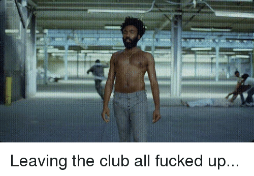 Club, Funny, and All: Leaving the club all fucked up...