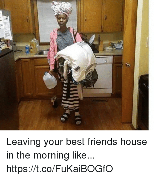 leaving your best friends house in the morning like httpstcofukaibogfo friends meme on sizzle. Black Bedroom Furniture Sets. Home Design Ideas