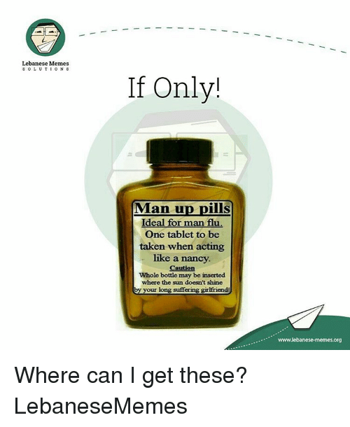 Lebanese Memes SOLUTIONS if Only! Man Up Pills Ideal for ...