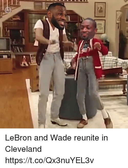 Blackpeopletwitter, Cleveland, and Lebron: LeBron and Wade reunite in Cleveland https://t.co/Qx3nuYEL3v