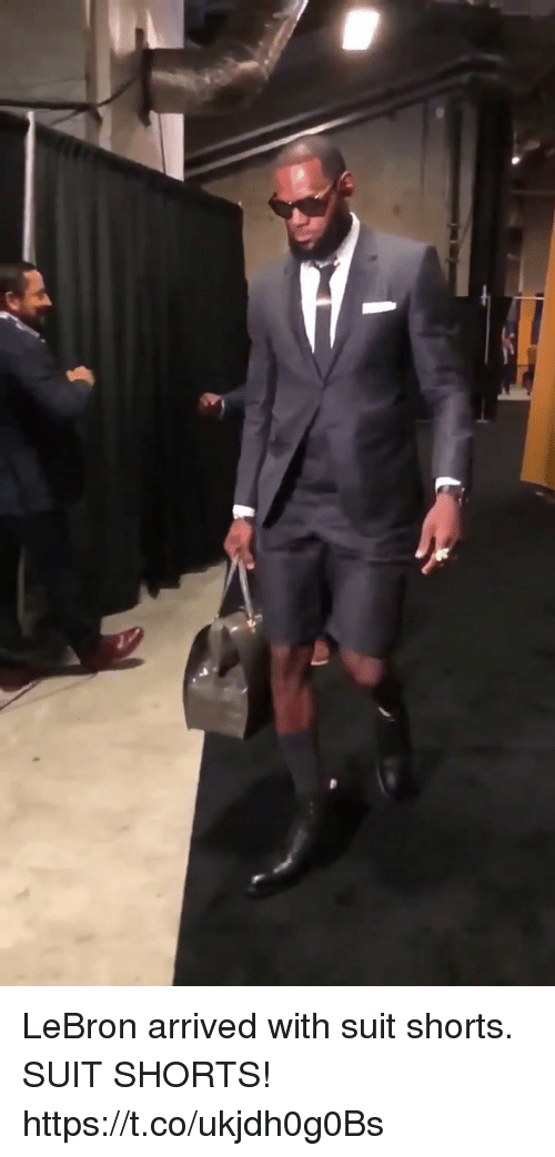 Memes, Lebron, and 🤖: LeBron arrived with suit shorts. SUIT SHORTS!  https://t.co/ukjdh0g0Bs