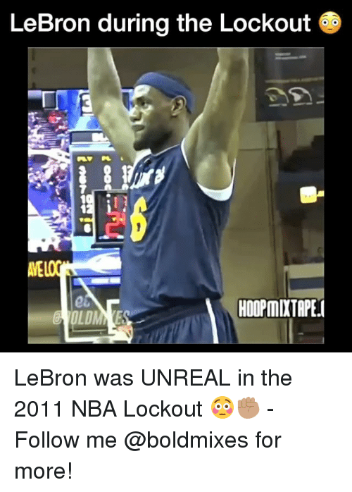 unreal: LeBron during the Lockout  HOOPMDTAPE. LeBron was UNREAL in the 2011 NBA Lockout 😳✊🏽 - Follow me @boldmixes for more!