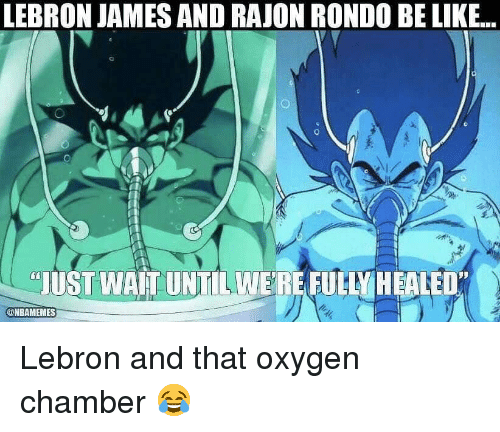 rondo: LEBRON JAMES AND RAJON RONDO BE LIKE..  JUST WAIT UNTILWERE FUHY HEALED  @NBAMEMES Lebron and that oxygen chamber 😂