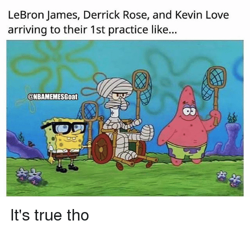 Derrick Rose, Kevin Love, and LeBron James: LeBron James, Derrick Rose, and Kevin Love  arriving to their 1st practice like...  ONBAMEMESGoat It's true tho
