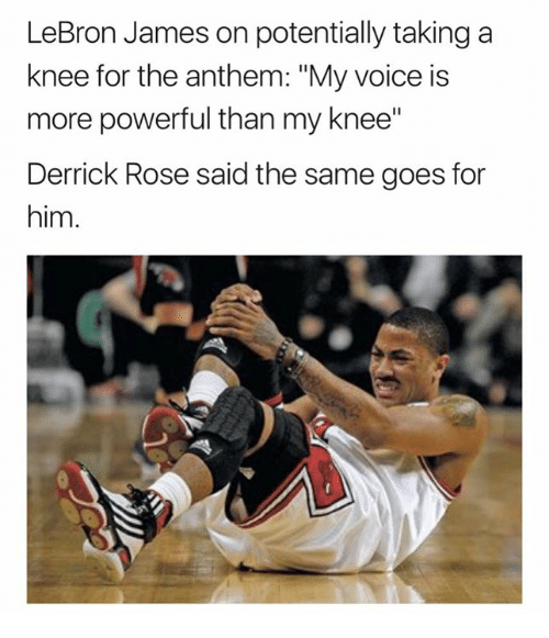"Derrick Rose, LeBron James, and Lebron: LeBron James on potentially taking a  knee for the anthem: ""My voice is  more powerful than my knee""  Derrick Rose said the same goes for  him."