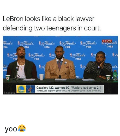 Cavaliers: LeBron looks like a black lawyer  defending two teenagers in court.  (a NBA  NBA  NBA  NBA  Cavaliers 120, Warriors 90- Warriors lead series 2-1  James (CLE:82 playoff games with 20 Pts (3rd behind Jordan -109 & Bryant-880  LIVE  (ANBA  als yoo😂