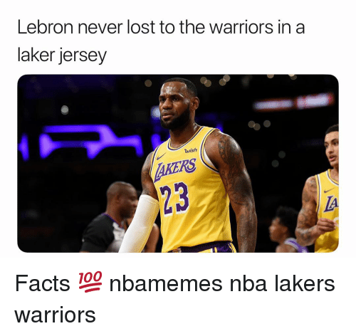 laker: Lebron never lost to the warriors in a  laker jersey  wish  AKERS  23  IA Facts 💯 nbamemes nba lakers warriors