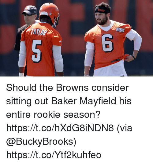 Memes, Browns, and 🤖: LECOM Should the Browns consider sitting out Baker Mayfield his entire rookie season? https://t.co/hXdG8iNDN8 (via @BuckyBrooks) https://t.co/Ytf2kuhfeo