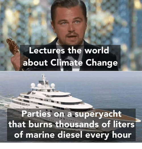 lectures the world about climate change parties on a superyacht 4628141 search climate change memes on me me,Climate Change Meme