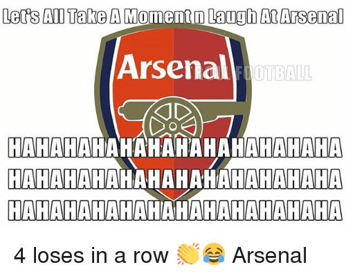 Arsenal, Memes, and 🤖: Led's Al Take A Momentn Laugh At Arsenal  ArsenalOTB  HAHAHAHAHAHATAHAHAHAHAHA  HAHAHAHAMAHAHAIAHAHAIAHA  HAHAHAHAHAMIAHAHAHAHAHAHA 4 loses in a row 👏😂 Arsenal