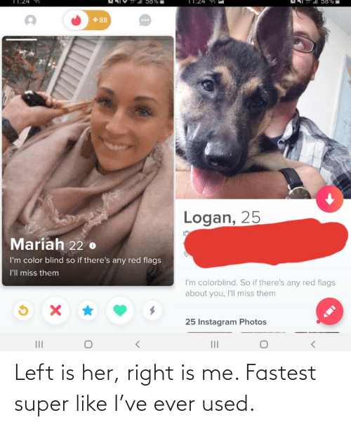 fastest: Left is her, right is me. Fastest super like I've ever used.