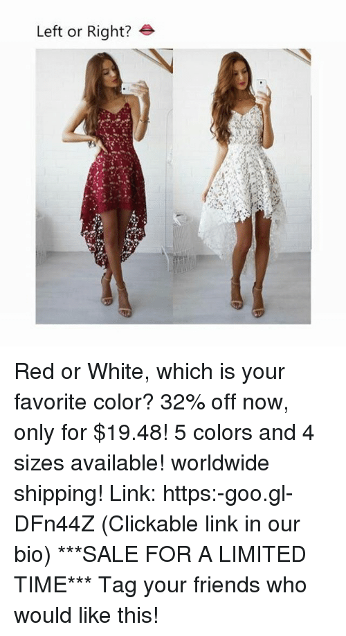 Friends, Memes, and Limited: Left or Right? e Red or White, which is your favorite color? 32% off now, only for $19.48! 5 colors and 4 sizes available! worldwide shipping! Link: https:-goo.gl-DFn44Z (Clickable link in our bio) ***SALE FOR A LIMITED TIME*** Tag your friends who would like this!