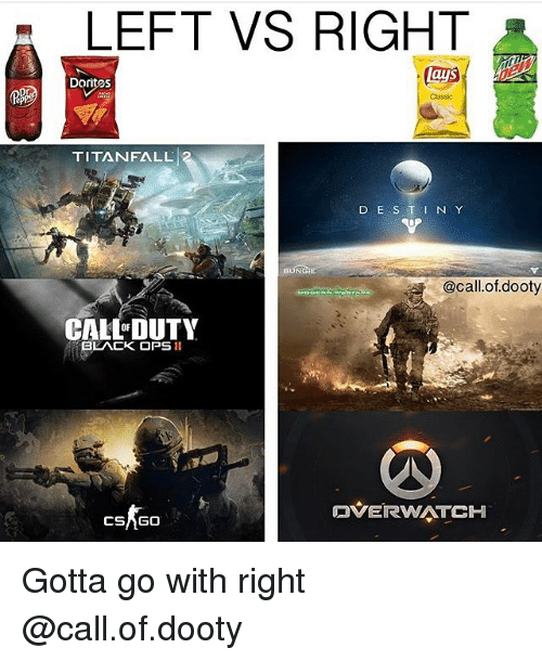 titanfall: LEFT VS RIGHT A  Dopros  TITANFALL  D E S T I N Y  @call..of dooty  CAL DUTY  BLACK OPS  OVERWATCH  CSAGOT Gotta go with right @call.of.dooty