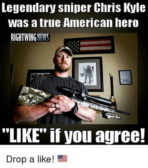 "Memes, News, and True: Legendary sniper Chris Kyle  was a true American hero  RIGHTWING NEWS  ""LIKE"" if you agree! Drop a like! 🇺🇸"