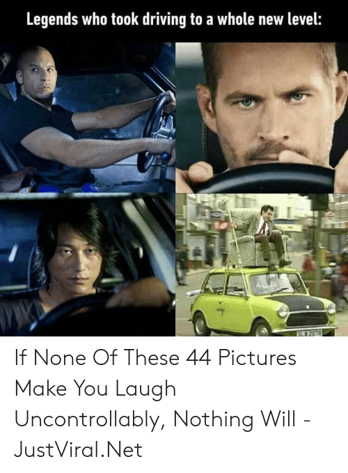 Make You Laugh: Legends who took driving to a whole new level: If None Of These 44 Pictures Make You Laugh Uncontrollably, Nothing Will - JustViral.Net