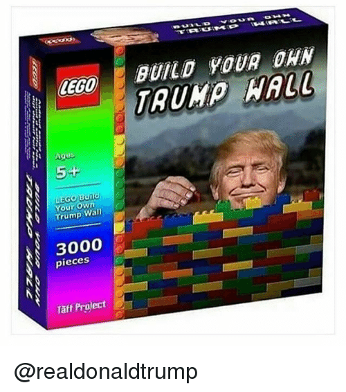 Taff: LEGO  5+  Bund  You  Own  Wall  3000  pieces  Taff Project  BUILD YOUR DAN  TRUMP  WALL @realdonaldtrump