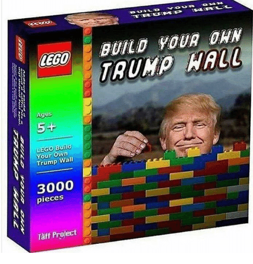 Taff: LEGO  A Ages  5-+  Build  Your Own  Wall  Trump  3000  pieces  Taff Project